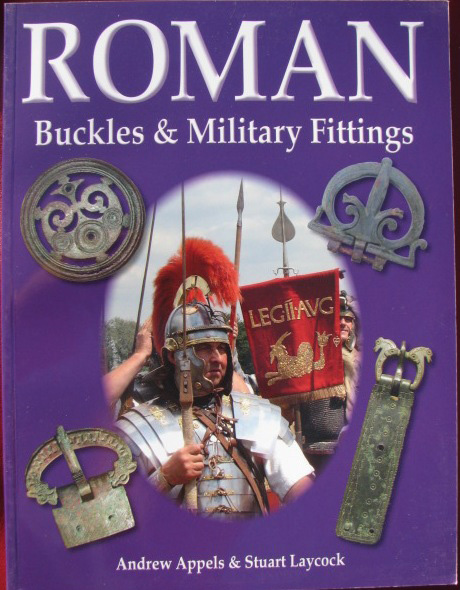 Roman Buckles and Military Fittings by Appels & Laycock